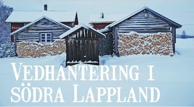 Vedhantering i södra Lappland