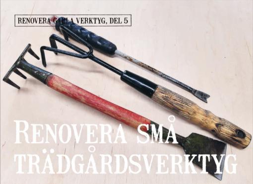 Renovera små trädgårdsverktyg
