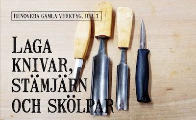 Laga knivar, stämjärn och skölpar